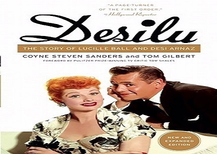 Desilu The Story of Lucille Ball and Desi Arnaz